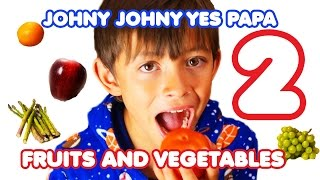 Johny Johny Yes Papa 2 - Fruits and Vegetables Song for Children | Nursery Rhymes| Kids Songs thumbnail