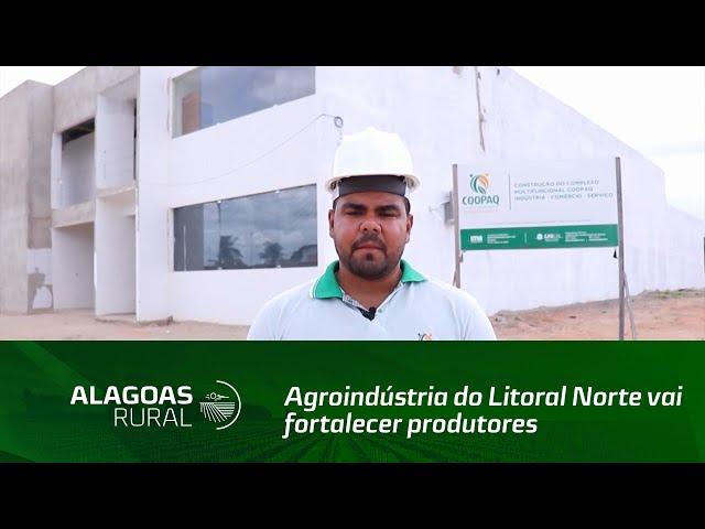 Agroindústria do Litoral Norte vai fortalecer produtores rurais da região