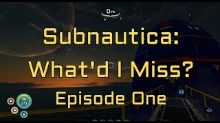 Gambar cover Subnautica: What'd I Miss? Episode 1