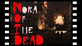 のらきゃっとの動画「【VRChatでゾンビ映画を撮ってみました!】~Nora Of The DEAD~」のサムネイル画像