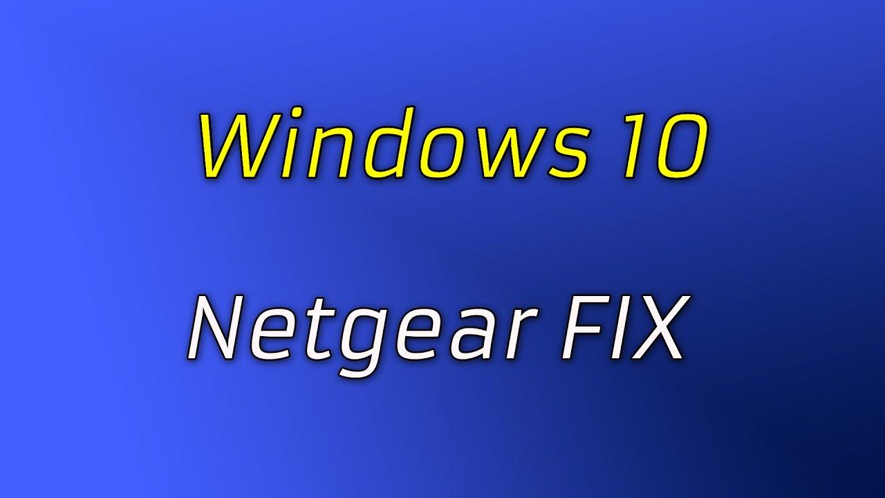 Windows 10 Wifi Netgear Adapter FIX