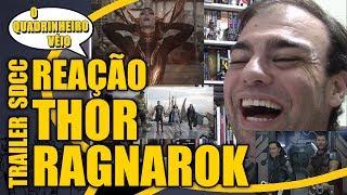 THOR RAGNAROK - Reação ao Trailer SDCC - O Quadrinheiro Véio