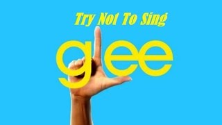 Try Not To Sing (Glee Version)