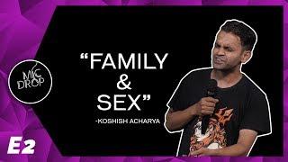Family and Sex | Mic Drop | Koshish Acharya | Stand Up Comedy |