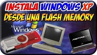Instalar Windows XP OFICIAL o DESATENDIDO x USB 100% GARANTIZADO