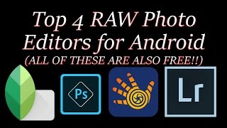 Top 4 RAW Photo Editors for Android