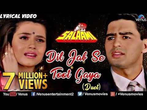 Dil Jab Se Toot Gaya - Lyrical Video | Salaami | Best Bollywood Sad Songs 2017