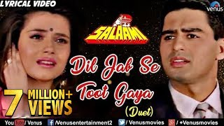 Dil Jab Se Toot Gaya - Lyrical Video | Salaami | Best Bollywood Sad Songs 2017