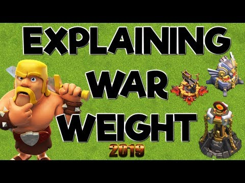 Explaining War Weight - Clash Of Clans 2019