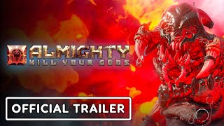 Almighty: Kill Your Gods - Official Announcement Trailer