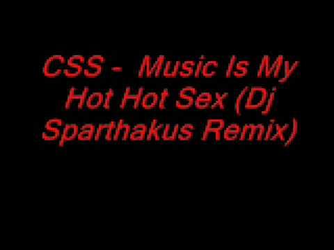 CSS   Music Is My Hot Hot Sex Dj Sparthakus Remix