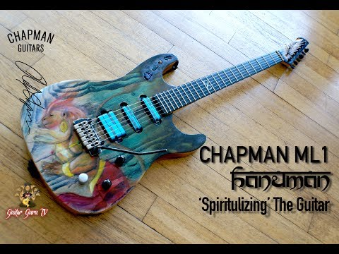 Chapman Guitars ML1 Hanuman - 'Spiritualising' the Guitar  -Guitar Guru TV