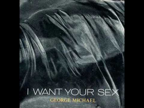 I want your sex george michael