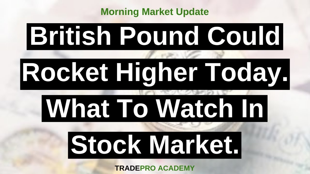 British Pound Could Rocket Higher Today What To Watch In Stock Market