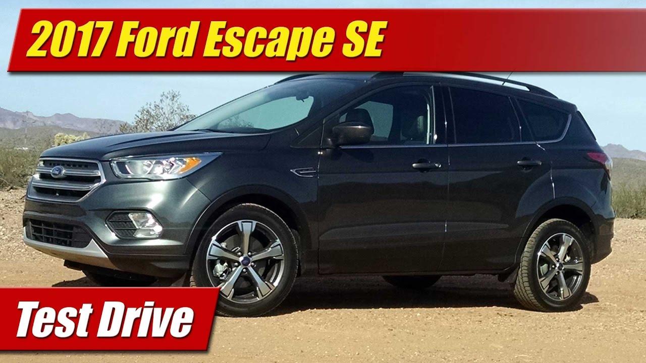 2017 Ford Escape Se Test Drive