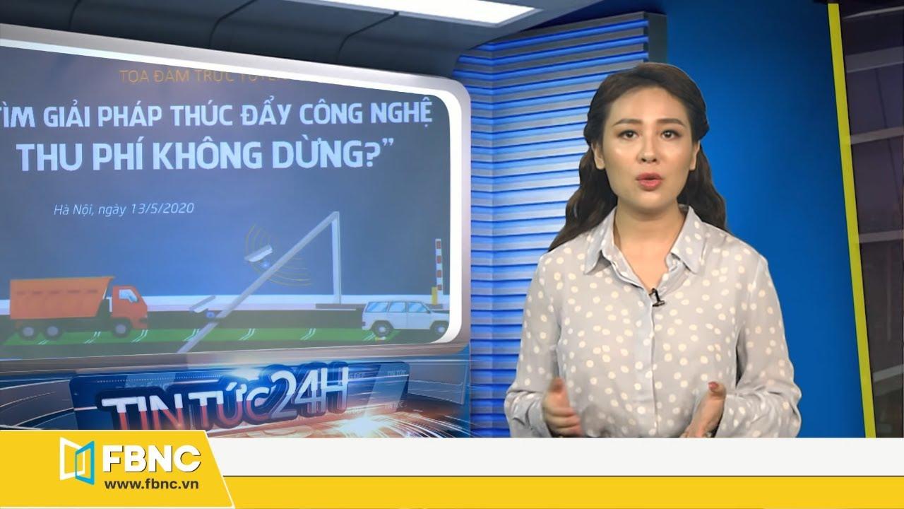 Tin tức 24h mới nhất hôm nay 14/5/2020 | Thủ Tướng đồng ý mở lại nhiều cửa khẩu với Trung Quốc