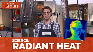 How to Control Radiant Heat in Your Cooking
