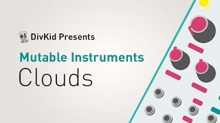 Mutable Instruments - Clouds