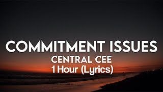 Central Cee - Commitment Issues (Lyrics) 1 Hour