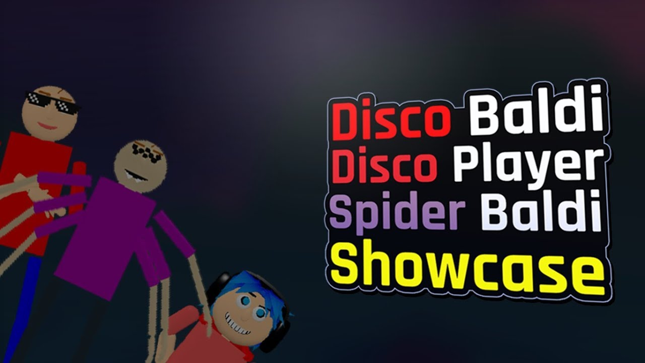 Disco Baldi Disco Player And Spider Baldi Showcase Baldi S