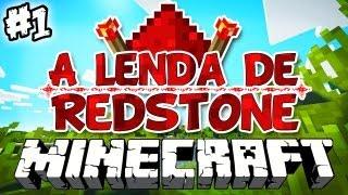 A Nova Lenda! - A Lenda de Redstone: Minecraft #1