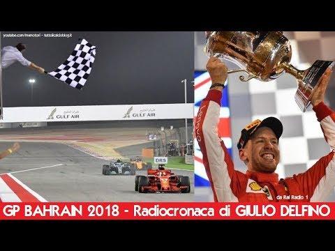 Gp BAHRAIN 2018 - Radiocronaca di Giulio Delfino - SEBASTIAN VETTEL vince a SAKHIR (Radio Rai)