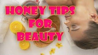 HONEY FOR BEAUTY!!! Amazing Beauty Tips With Honey