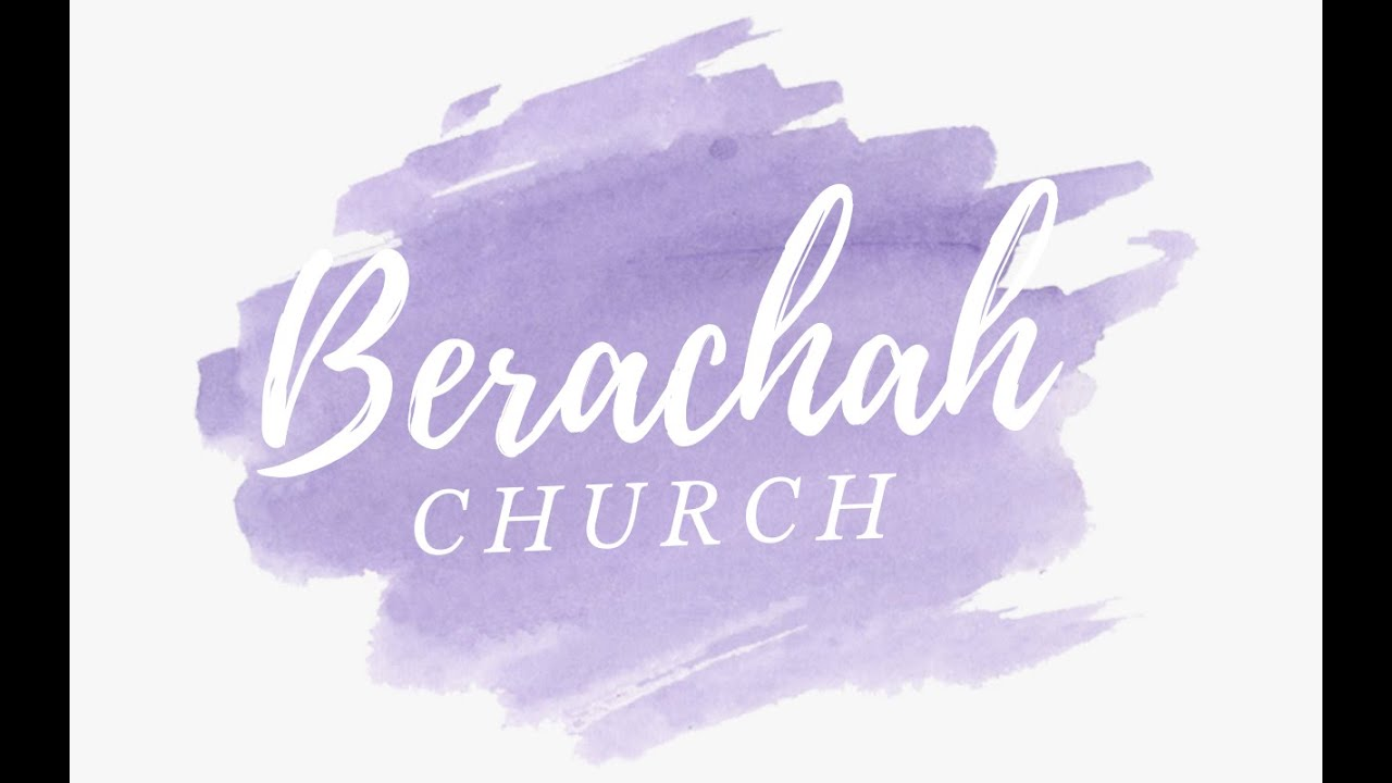 Berachah Church Online Service August 2