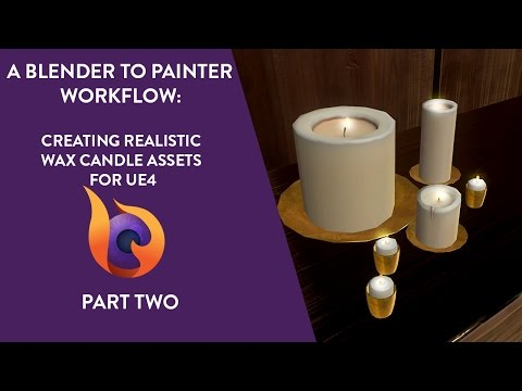 A Blender to Painter Workflow: Creating Realistic Wax Candle Assets for UE4 | Part Two | Tutorial