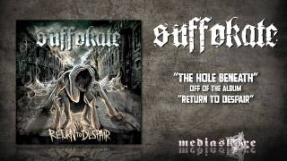 Watch Suffokate The Hole Beneath video
