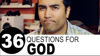 36 Questions I'd Like to Ask God