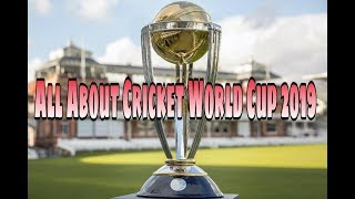 ICC Cricket World Cup 2019 all important information.