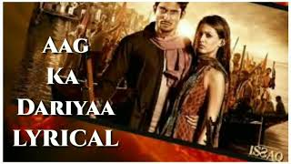 Aag Ka Dariya Lyrics _ Issaq _ 2013 _ Full Lyrical Song _ Lyricarz | Best Lyrical Song | Lyricarz