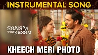 Kheech Meri Photo | Instrumental Song | Sanam Teri Kasam | Harshvardhan Rane & Mawra Hocane