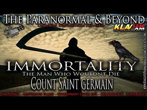 The Paranormal & Beyond ''The IMMORTAL COUNT de SAINT GERMAI