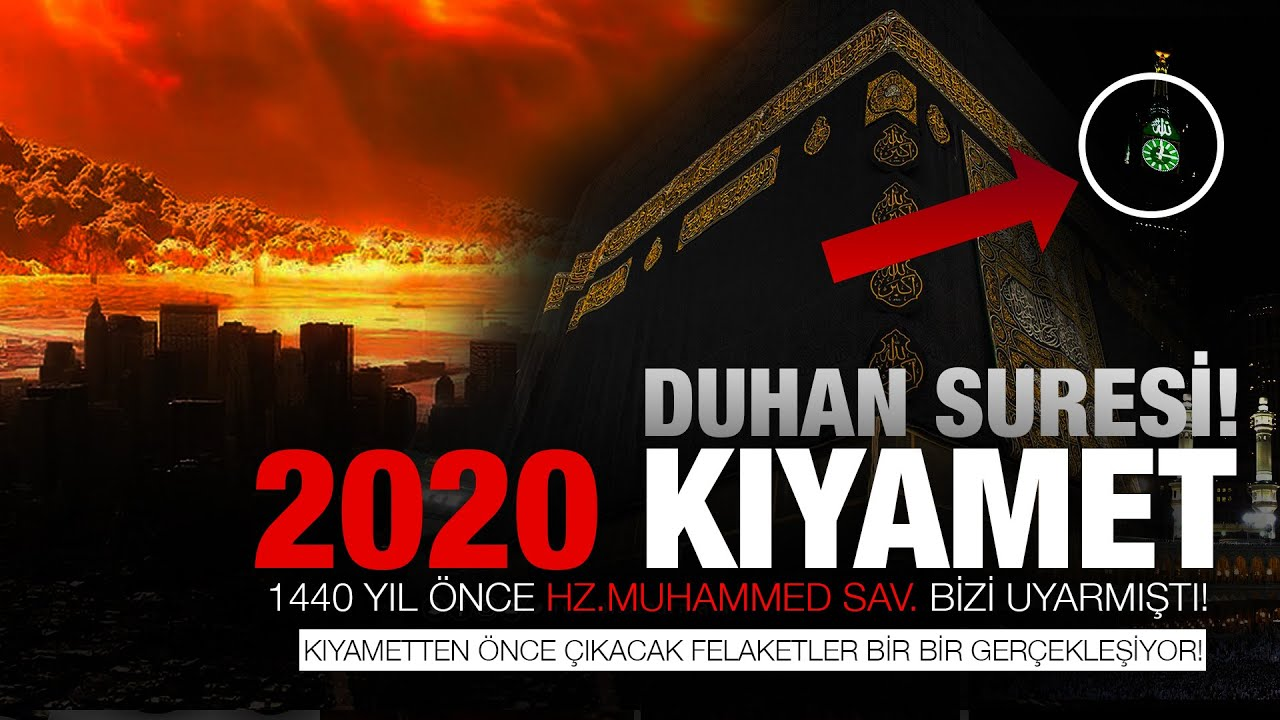 Duhan suresi Gizemi! Büyük Kıyamet Alametlerini haber Veriyor! Kabe 'de 2020 Neler olacak!
