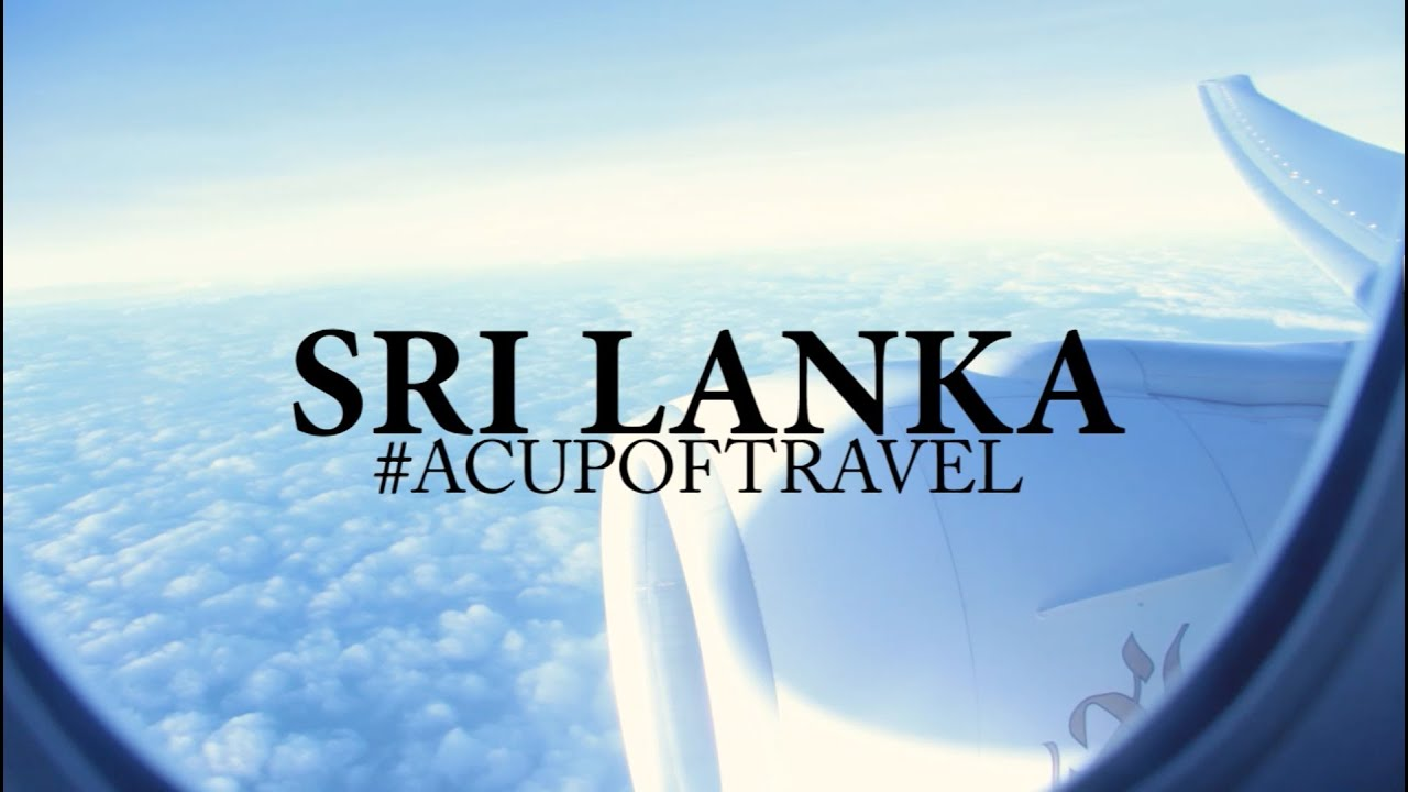 #acupoftravel Sri Lanka