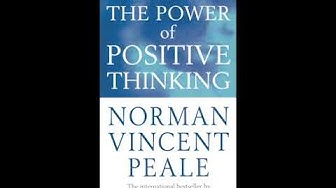 The Power of Positive Thinking by Norman Vincent Peale | Full Audiobook