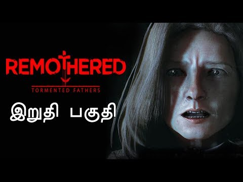 Remothered Tormented Fathers Ending Horror Game Live Tamil Gaming