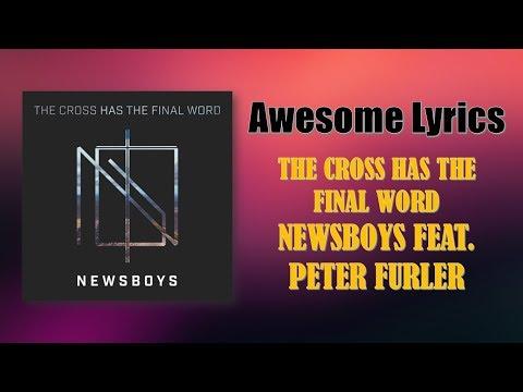 The Cross Has The Final Word (Newsboys feat. Peter Furler) - Letra Inglés / Español