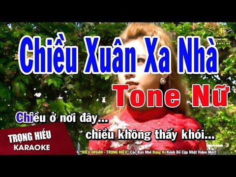 Karaoke Chiều Xuân Xa Nhà Tone Nữ Nhạc Sống | Trọng Hiếu