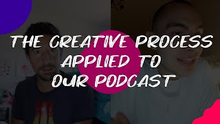 The creative process applied to our podcast // S01 E01