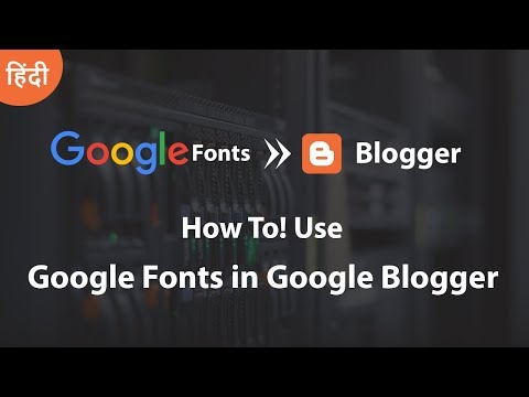 How To Use Google Fonts In Google Blogger!