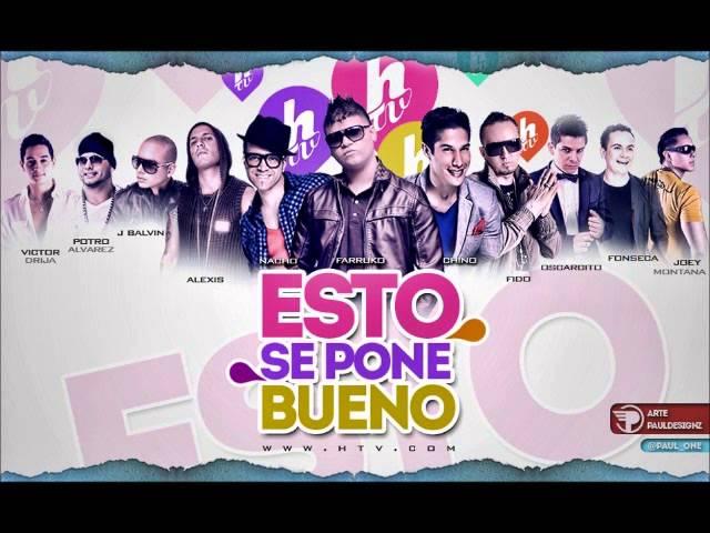 Esto Se Pone Bueno - Farruko Ft Alexis & Fido Ft Varios Artistas (Original) 2013