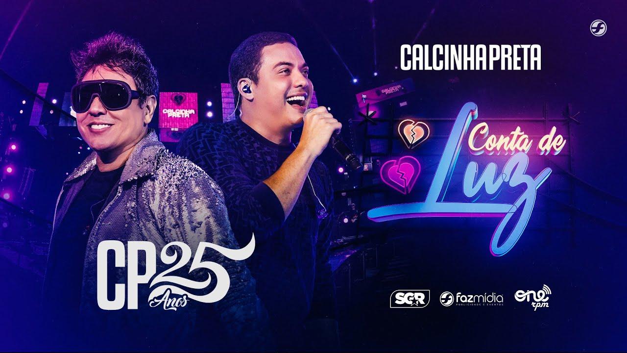 Calcinha Preta feat. Wesley Safadão - Conta de Luz - DVD #CP25anos (Ao Vivo)