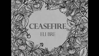 Eli Bre - Ceasefire (audio)