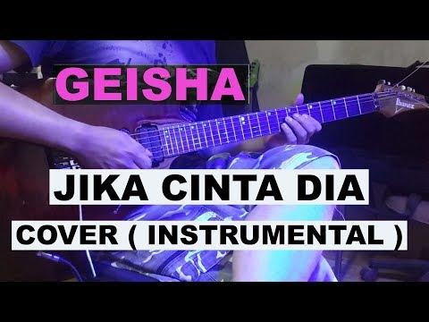 Geisha - Jika cinta Dia - Cover ( Guitar Instrumental )