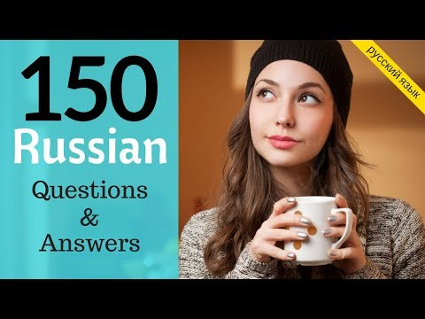 150 Questions and Answers In Russian 🙋Learn Practical Russian  ???🤔???