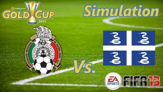 FIFA 13 | Copa Oro: Mexico vs. Martinique | Simulation