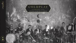 Coldplay - Everyday Life (Extended Remix By DJ Andrego)